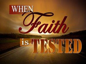 Faith is Tested