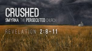 Smyrna Church Persecuted 2.8-11